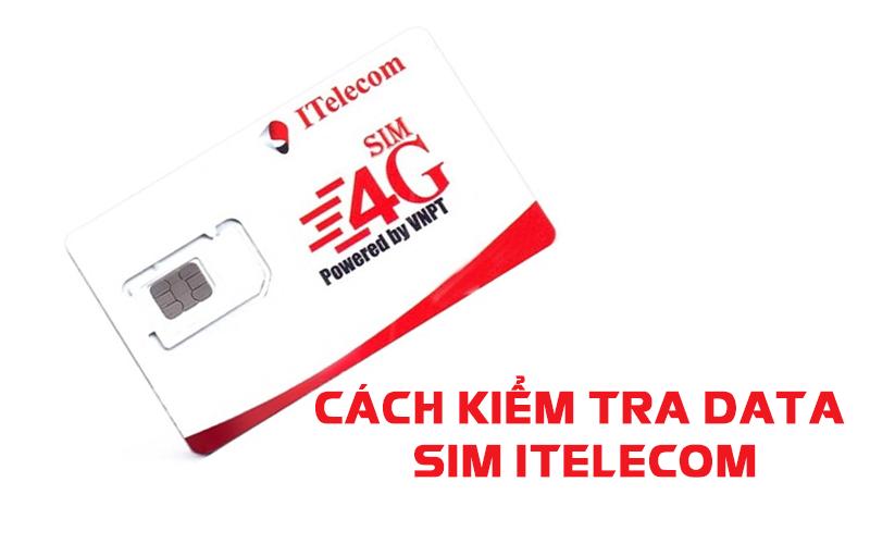 Hướng dẫn chi tiết cách kiểm tra data 4G ITelecom